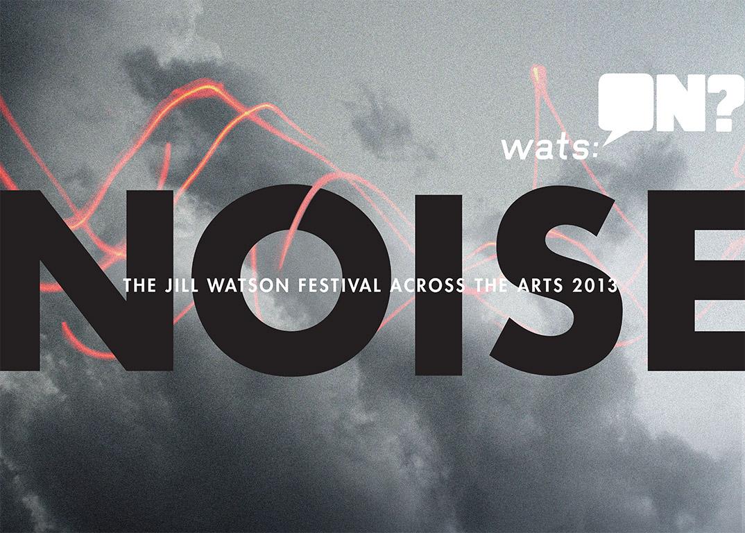 Watson Festival 2013 - Noise